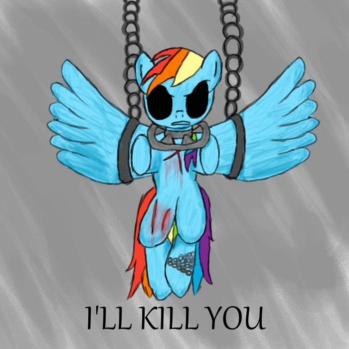 I'LL KILL YOU - RAINDBOW DASH by InfinitelyImpossible