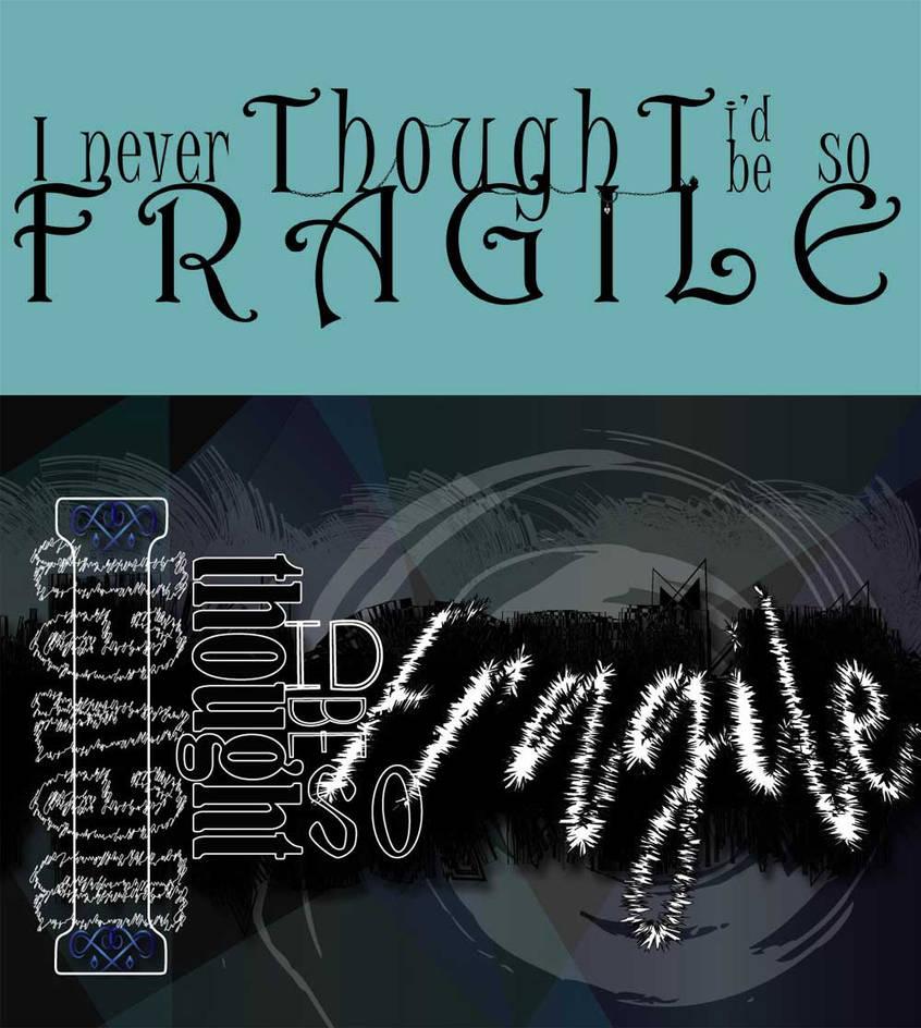 Fragile Lyrics by Tech N9ne by laurengrose on DeviantArt