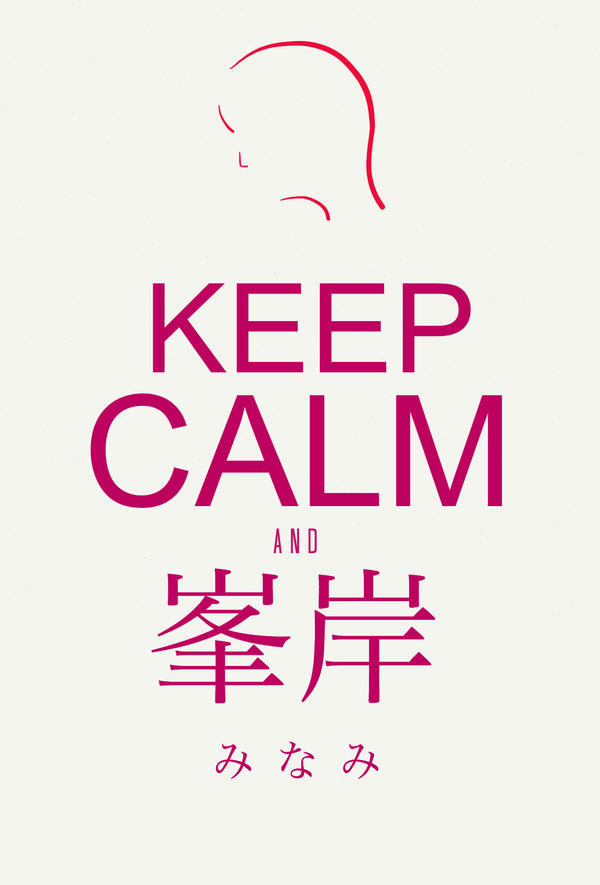 Keep Calm and  Minegishi Minami by jyoujo