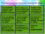 You Know You're an Inanimate Insanity Fan When...