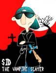 Sid: vampire slayer