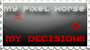 stamp: My pixel, my decision by Jian89
