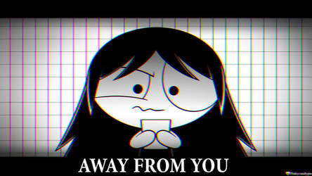 Away From You (Vent/Read Description/Awareness) by Pinkycandypie