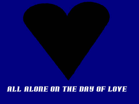 All Alone On The Day Of Love