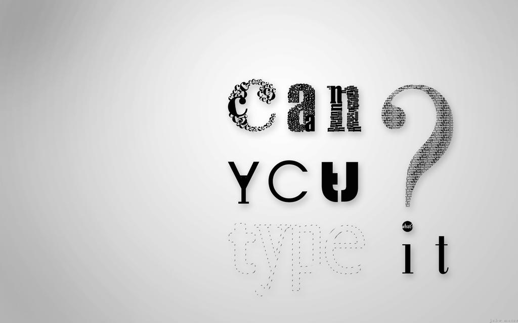 Can you type it? wallpaper