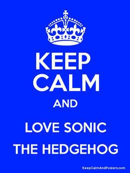 Keep calm and Love Sonic the hedgehog