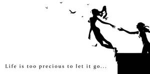 Life too precious to let go