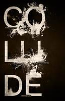 COLLIDE by crashfusion