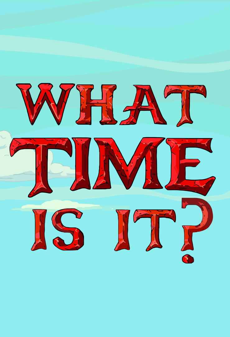 What Time Is It? - Adventure Time poster by purpletinker