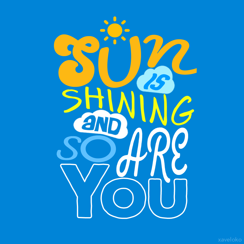 Sun is Shining Typography by xavierlokollo