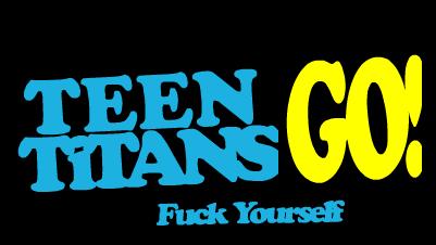 [Comic] Teen Titans GO! Fuck Yourself by Whetsit-Tuya