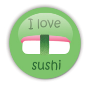 I love sushi Badge by Erakis