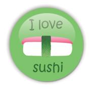 I love sushi Badge by Erakis