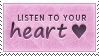 Listen To Your Heart Stamp by SparkLum
