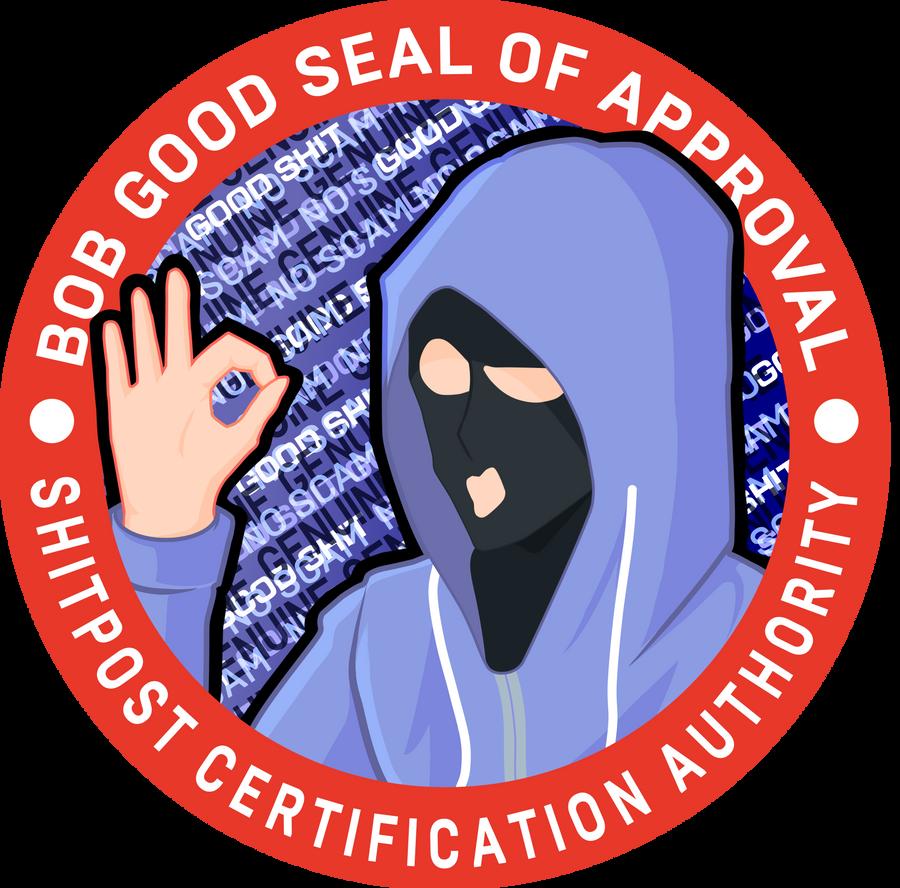 Bob Good seal of approval by MaggotPsycho115