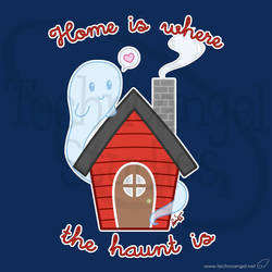 Home is where the haunt is by technoangelstudios