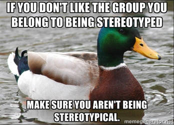 Actual Advice Mallard meme - Stereotypes by hisarcher19