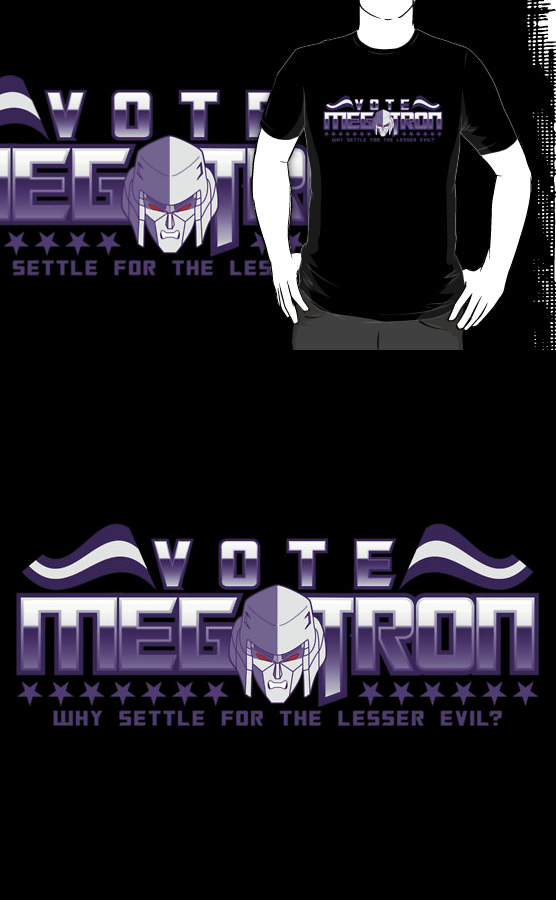 Vote Megatron! (Redbubble) by armageddon
