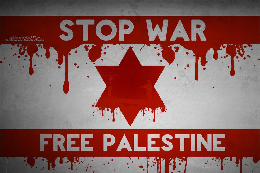 STOP WAR FREE PALESTINE by Meridiann