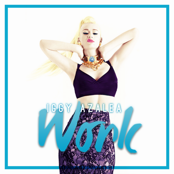Iggy Azalea Work Quote...