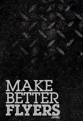 Make Better Flyers.