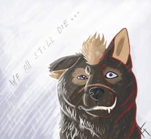 We All Still Die by RavenGuardian13