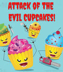 Attack of the Evil Cupcakes by Fad-Artwork