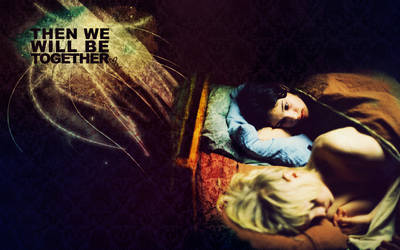 'then we will be together.'