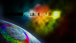 Ponify the World