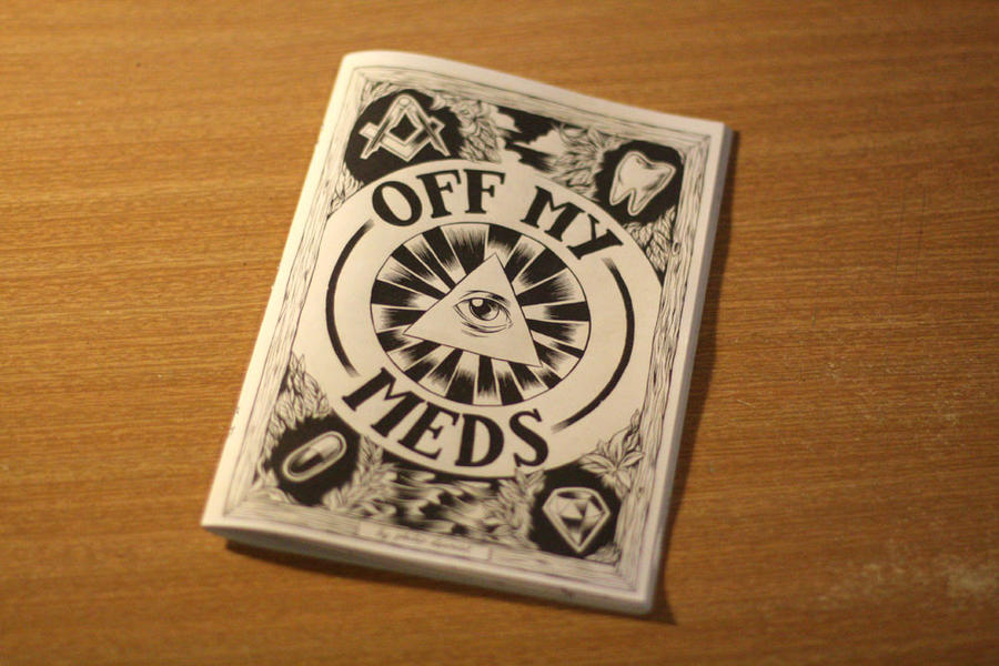 Off My Meds zine, $6US by boobookittyfuck