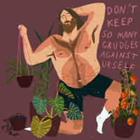 Dont Keep So Many Grudges Against Urself