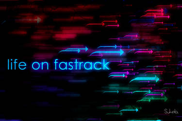 Life on fastrack by suhela