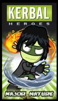 Kerbal Heroes - Major Nature by jeffmcdowalldesign