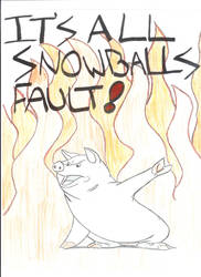 'Snowball's fault' by ZombieLovesYou