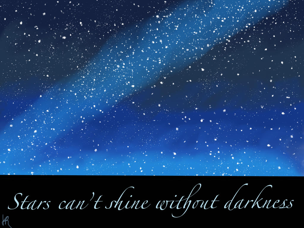 Stars Cant Shine Without Darkness By Kdaramos On Deviantart