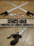 Howto: AoT Swords (by Snowblind) by Snowblind-Cosplay