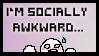 I'm Socially Awkward by CM-san