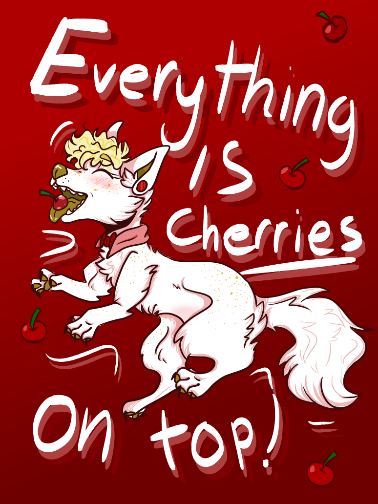 Everything is Cherries On Top ! by OrangeJuicee