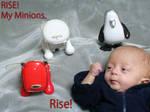Rise My Minions. Rise
