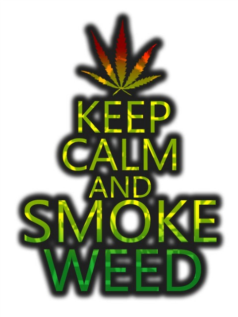 KEEP CALM AND SMOKE WEED By GatoSilvestre96
