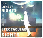 Less Lonely Nights [and more Spectacular Sights]