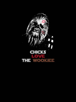 Chicks Love The Wookiee