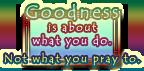 Goodness - Pratchett Quote