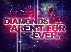 Diamonds aren't forever by shebid