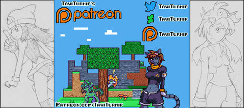 PATREON officially launched :. New info June 2017 by TaviTurnip