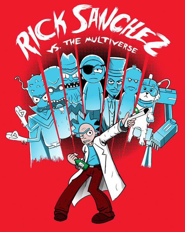 Rick Sanchez Vs The Multiverse by LavaLampCreative