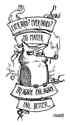 ...fail better.