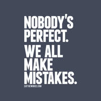 Nobody's perfect. by eatthewords