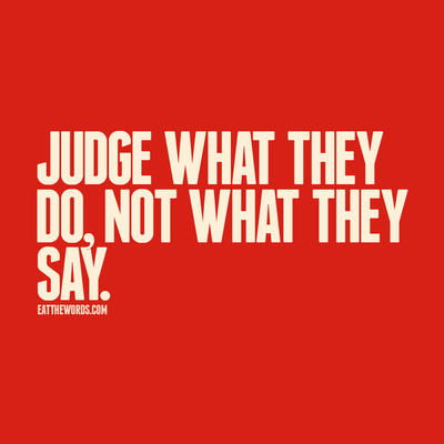 Judge what they do not what they say by eatthewords on deviantart judge what they do not what they say by eatthewords thecheapjerseys Choice Image