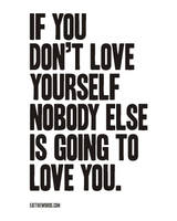Love yourself more... by eatthewords